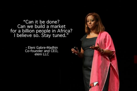 Eleni Gabre-Madhin, co-founder and CEO of eleni LLC quote from TEDxWB, says